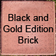 Black and Gold Edition Brick